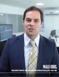 Mensagem do Paulo Uebel, Secretario de Desburocratização e Governo Digital do Ministério da Economia