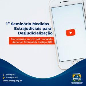 1º Seminário de Medidas Extrajudiciais para Desjudicialização