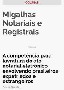 A competência para lavratura do ato notarial eletrônico envolvendo brasileiros expatriados e estrangeiros